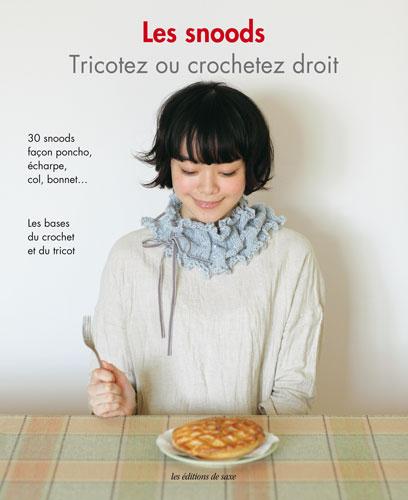 les-snoods-tricotez-ou-crochetez-droit-editions-de-saxe